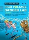 """Nick & Tesla's High-Voltage Danger Lab"" by ""Science Bob"" Pflugfelder and Steve Hockensmith"