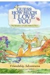 """Guess How Much I Love You: Friendship Adventures"" based on the books by Sam McBratney"