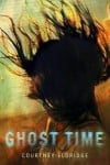 """Ghost Time"" by Courtney Eldridge"