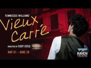 "Raven Theatre - ""Vieux Carre"" by Tennesee Williams"