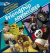 """DreamWorks Storytellers Collection: Friendship Adventures"" assorted author adaptations"