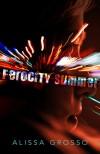 """""""Ferocity Summer"""" by Alissa Grosso"""