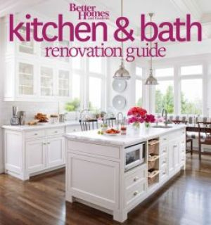 """Better Homes and Gardens Kitchen & Bath Renovation Guide"""