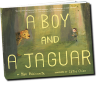 """A Boy and a Jaguar"" by Alan Rabinowitz and illustrated by Catia Chien"