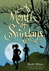 """A Month of Sundays"" by Ruth White"
