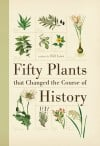 50 plants that changed how we live today