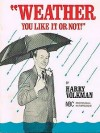 Weather You Like it Or Not Coloring Book by Harry Volkman