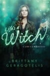 """Life's A Witch"" by Brittany Geragotelis"