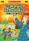 """The Magic School Bus All About Earth"""