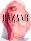 Bazaar editor in chief picks mag's 'Greatest Hits'
