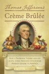 How Thomas Jefferson brought creme brulee to America