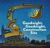&quot;Goodnight, Goodnight, Construction Site&quot;