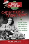 """Christmas in Tinseltown"" Cookbook by Frank DeCaro"