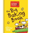"""Ella's Kitchen The Big Baking Book, the Yellow One"" by Ella Lindley"