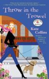 """Throw in the Trowel"" by Kate Collins"