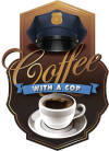Coffee with Cop opportunity to connect with officers