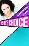 "Natasha Tsoutsouris's New One-Woman Show ""Tashia's Choice"""
