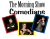 Morning Show Comedians