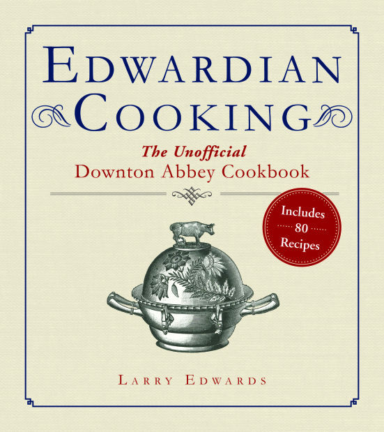Cooking in a different time: 'Downton Abbey' inspires a delicious look at Edwardian recipes