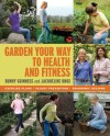 Gardeners can reap fitness along with plants