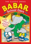 &quot;The Classic Series: Babar School Days&quot; by Jean de Brunhoff