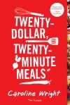 Twenty-Dollar, Twenty-Minute Meals""