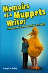 'Memoirs of a Muppets Writer' book by Joseph A. Bailey