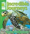 """Animal Planet Incredible Journeys"" by Dwight Holing"