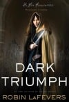 """Dark Triumph"" by Robin LaFevers"