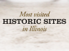 Slideshow: 10 most visited Illinois historic sites in 2014