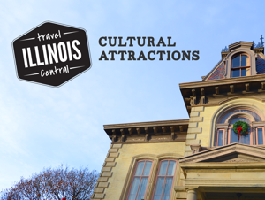 Travel Central Illinois: Cultural Attractions