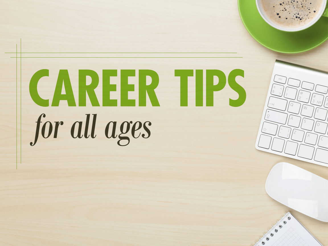 25+ career tips for all ages | Entertainment | pantagraph.com