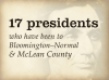 17 presidents who have been to Bloomington–Normal and McLean County