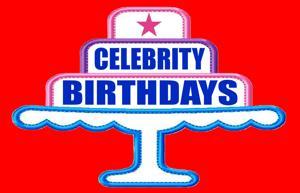 Celebrity Birthdays, May 26