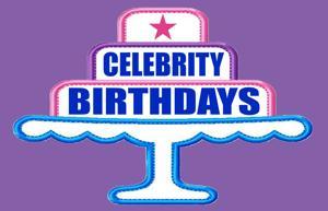 Celebrity Birthdays, May 28