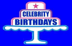 Celebrity Birthdays, May 1