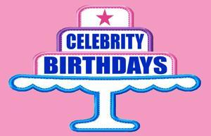 Celebrity Birthdays, May 2
