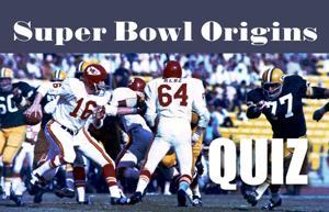 Super Bowl Origins Quiz