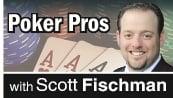 Poker Pros, Scott Fischman