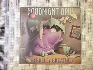 Antiques & Collectibles: Signed 'Goodnight Opus' Is A Book Sale Bargain: Values of authographed first edition, first printings of Berkeley Breathed's book, 'Goodnight Opus, with original dust jacket presently range from $65 to $75 when they are in new, unread condition.