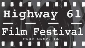 Highway 61 Film Festival - Oct. 12-13-14