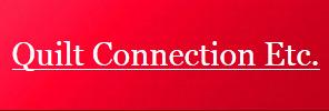 Quilt Connection Etc Inc