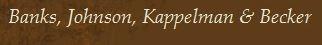 Banks Johnson Kappelman Becker Law Firm