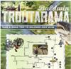 Baldwin Troutarama Road Trip 2015