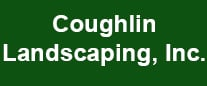 Coughlin Landscaping, Inc