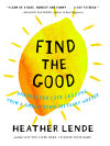 Bookworm Sez: 'Find the Good' a treasure trove of truisms
