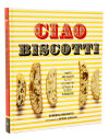 Biscotti cookbook filled with classic recipes, creative innovations
