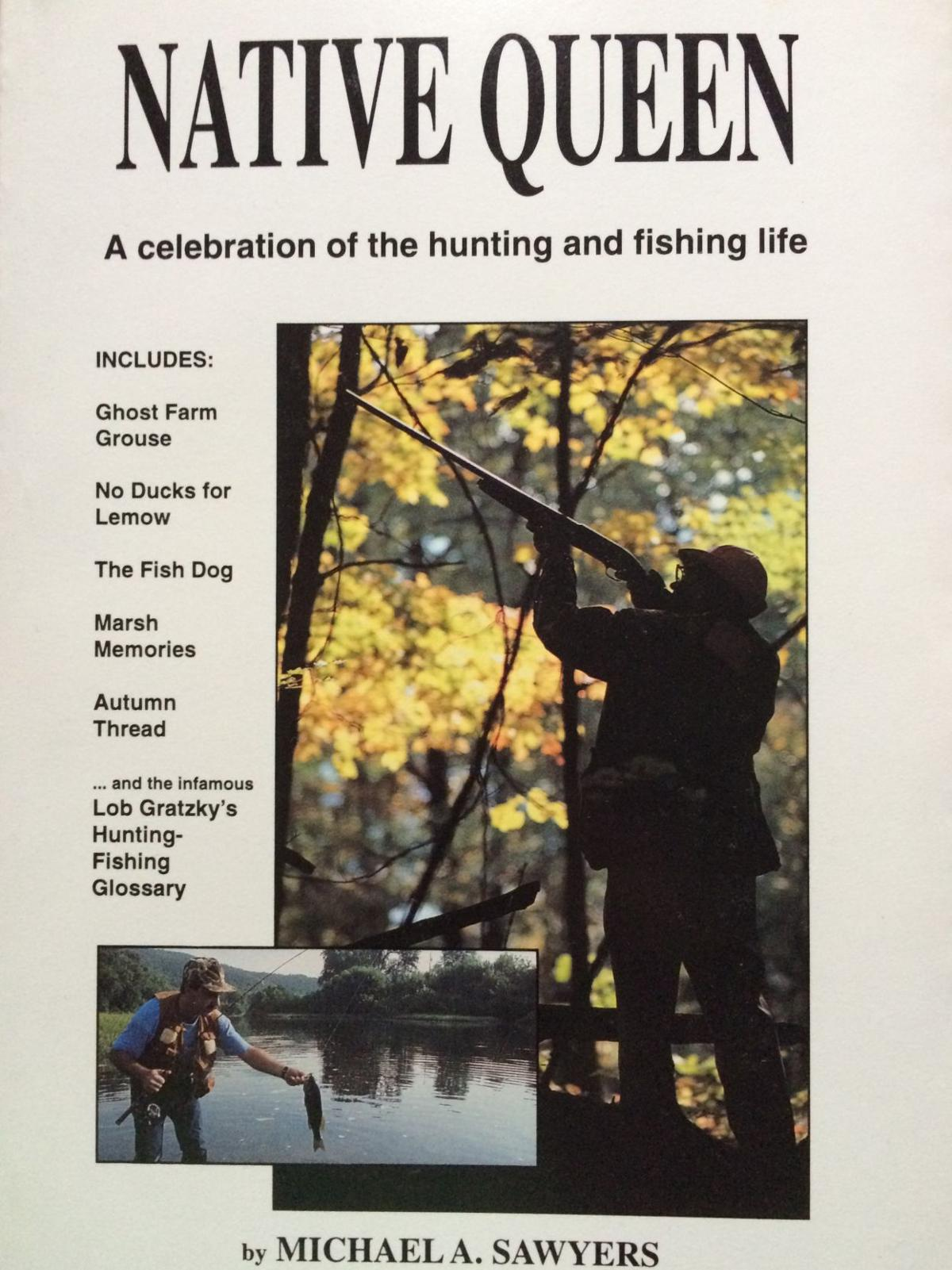 39 native queen 39 a great read for a father local news for Hunting and fishing times