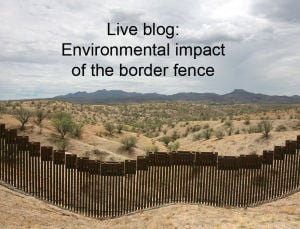 Live blog transcript: Environmental impact of border fence