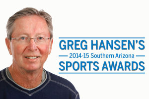 Greg Hansen's 2014-15 Southern Arizona Sports Awards